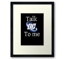 Talk DC To Me Framed Print