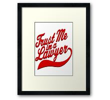 Trust Me I'm A Lawyer Framed Print