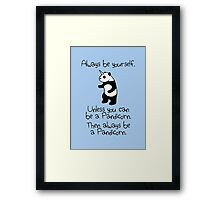 Always Be Yourself, Unless You Can Be A Pandicorn Framed Print
