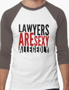 Lawyers Are Sexy... Allegedly Men's Baseball ¾ T-Shirt