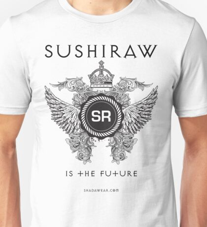 SUSHIRAW IS THE FUTURE T-Shirt