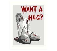 Want a Hug? Art Print