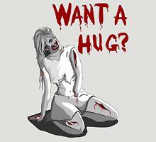 Want a Hug? Unisex T-Shirt