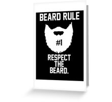 Beard Rule #1 Greeting Card