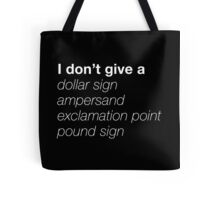 I don't give a $&!# Tote Bag