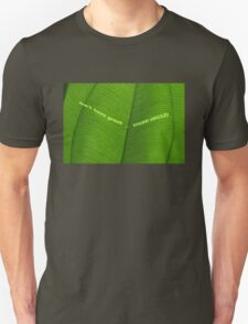 don't turn green ... think green! Unisex T-Shirt