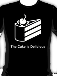 The Cake is Delicious T-Shirt
