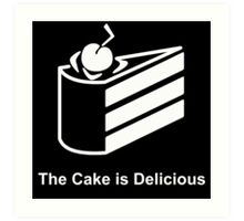 The Cake is Delicious Art Print