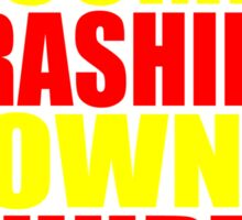 When It Comes Crashing Down... Sticker