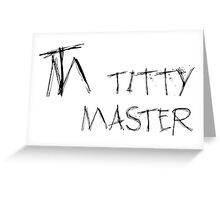 Titty Master Greeting Card