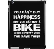 You Can't Buy Happiness But You Can Buy Bike Which Is Pretty Much The Same Thing - Tshirts & Hoodies iPad Case/Skin