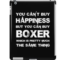 You Can't Buy Happiness But You Can Buy Boxer Which Is Pretty Much The Same Thing - Tshirts & Hoodies iPad Case/Skin