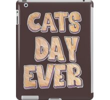 Cats day ever iPad Case/Skin
