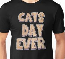 Cats day ever Unisex T-Shirt