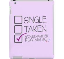 CHECKLIST SINGLE TAKEN Would rather play MAGIC iPad Case/Skin