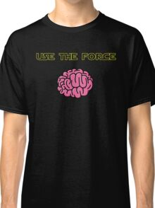 Use the force! Classic T-Shirt