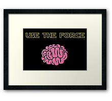 Use the force! Framed Print