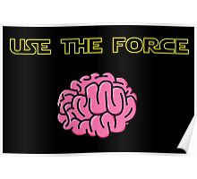 Use the force! Poster
