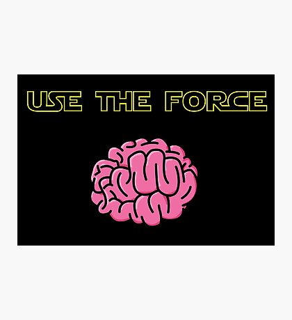 Use the force! Photographic Print