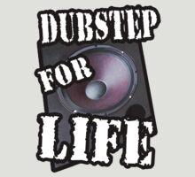 Dubstep for life by dustyvinylstore