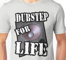 Dubstep for life Unisex T-Shirt
