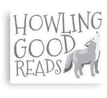 Howling good reads  Canvas Print