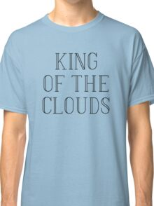 King Of The Clouds Classic T-Shirt