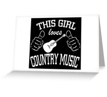 this girl loves country music Greeting Card