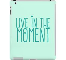 LIVE IN THE MOMENT iPad Case/Skin