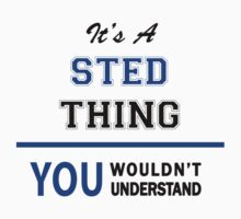 It's a STED thing, you wouldn't understand !! by thinging