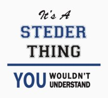 It's a STEDER thing, you wouldn't understand !! by thinging