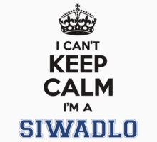 I cant keep calm Im a SIWADLO by icanting