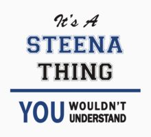 It's a STEENA thing, you wouldn't understand !! by thinging