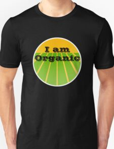 I AM ORGANIC T-Shirt