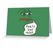 Feels bad man Pepe the sad frog Greeting Card