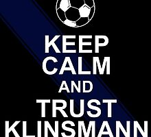keep calm and trust klinsmann by teeshoppy