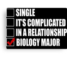 Single It's Complicated In A Relationship Biology Major - TShirts & Hoodies Canvas Print