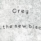 Grey Is The New Black by Yannik Hay