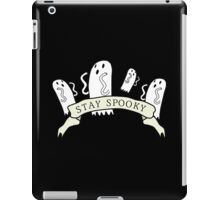 'Stay Spooky' ghost banner black design  iPad Case/Skin