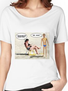 Your Eyes Match Your Swimming Trunks - Bulging! Women's Relaxed Fit T-Shirt