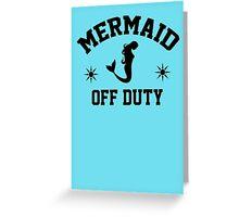 Off Duty Mermaid Greeting Card