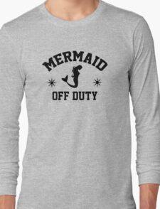 Off Duty Mermaid Long Sleeve T-Shirt