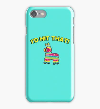 I'd hit that - pinata iPhone Case/Skin