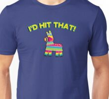 I'd hit that - pinata Unisex T-Shirt