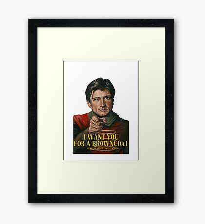 I Want You for a browncoat Framed Print