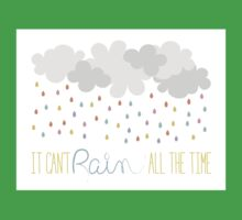 IT CANT RAIN ALL THE TIME Kids Tee