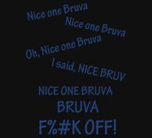Nice One Bruva by Anthony Baseley
