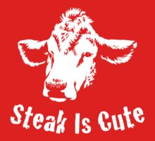 Steak Is Cute T-Shirt