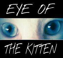 Eye of the Kitten by fandeangel