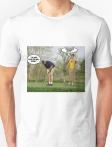 You've Played Before? Unisex T-Shirt